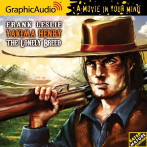 GraphicAudio Releases Include YAKIMA HENRY 1: THE LONELY BREED and More