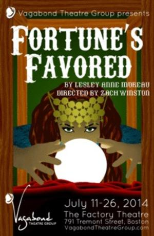 Vagabond Theatre Group Premieres FORTUNE'S FAVORED by Lesley Anne Moreau, 7/11-26