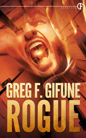 ROGUE by Greg F. Gifune is Available Now for Preorder