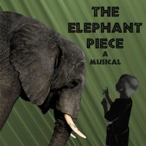 Snowlion Repertory Company to Open THE ELEPHANT PIECE, 4/11