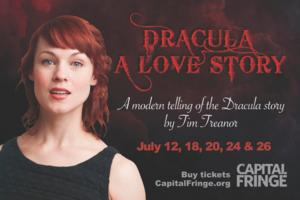 Capital Fringe Festival Presents DRACULA. A LOVE STORY, 7/12-26