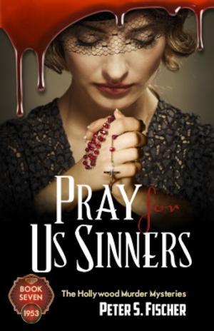 BWW Reviews: Peter S. Fischer's PRAY FOR US SINNERS