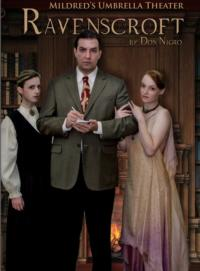 Mildred's Umbrella Theatre Company Presents RAVENSCROFT, 5/3-18