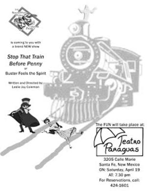 Southwest Rural Theatre Project to Present STOP THAT TRAIN BEFORE PENNY, OR BUSTER FEELS THE SPIRIT, 7/19