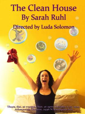 Bluebird Arts to Present Sarah Ruhl's THE CLEAN HOUSE, 10/1-25