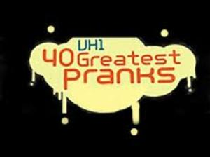 VH1 to Air 2-Hour Special 40 GREATEST PRANKS 4, 3/5