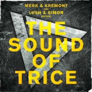 Merk & Kremont and Lush & Simon Set to Release 'The Sound of Trice'