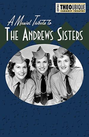 Theo Ubique Cabaret Theatre Extends A MUSICAL TRIBUTE TO THE ANDREWS SISTERS, Now Through 8/31