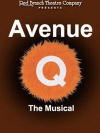 Red Branch Theatre Company Presents AVENUE Q, Beginning 10/5