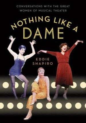 Judy Kaye, Donna McKechnie and More Set for NOTHING LIKE A DAME Talk at Barnes & Noble, 2/10