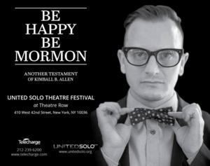 BE HAPPY BE MORMON Gets Second Performance at United Solo Fest