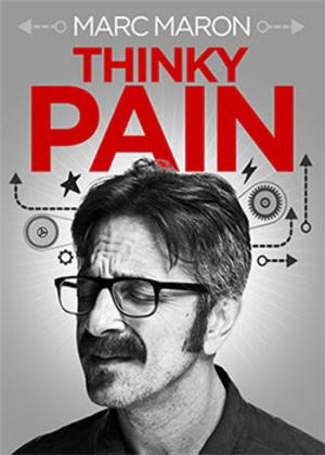 Marc Maron's THINKY PAIN Out Now on DVD