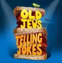 OLD-JEWS-TELLING-JOKES-Changes-September-Performance-Schedule-20010101