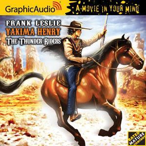 GraphicAudio Releases YAKIMA HENRY 2: THE THUNDER RIDERS