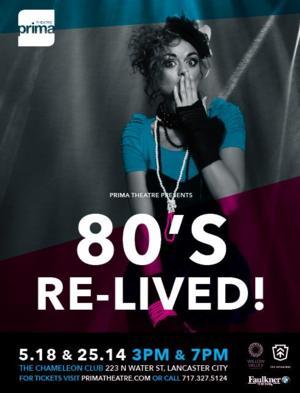 Prima Theatre Presents 80s RE-LIVED!, 5/18-25