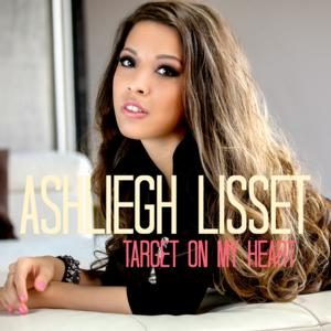ASHLIEGH LISSET Announces Sophomore Single 'Target On My Heart'