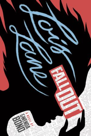 Gwenda Bonds to Release New Book, FALLOUT, Based on the Life of Lois Lane