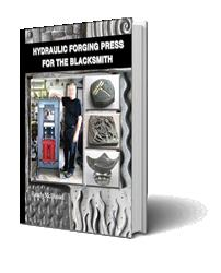 Award-winning Author Releases HYDRAULIC FORGING PRESS FOR THE BLACKSMITH
