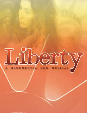 LIBERTY Musical Set to Play Seven-Week Engagement at Theatre 80