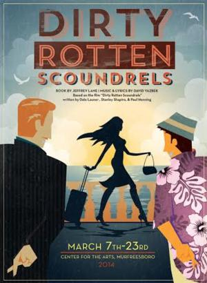 The Center for the Arts Presents DIRTY ROTTEN SCOUNDRELS, Now thru 3/23