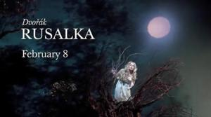 The Met: Live in HD Continues at the Warner With Dvorak's RUSALKA Today