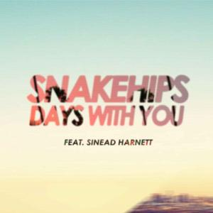 Out Now- 'Days With You' by Snakehips, Featuring Sinead Harnett)