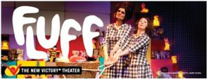 'FLUFF' to Play New Vic, 4/26-5/4
