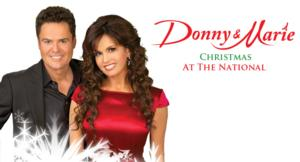 Tickets to DONNY & MARIE: CHRISTMAS AT THE NATIONAL On Sale 8/11