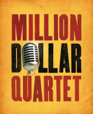MILLION DOLLAR QUARTET National Tour to Play Gallo Center, 11/15-17