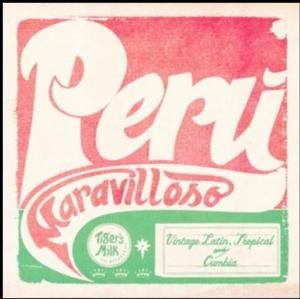 Tiger's Milk Records Presents PERU MARAVILLOSO, Out 11/12