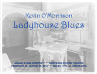Andak Stage Company Presents LADYHOUSE BLUES, Now thru 3/24