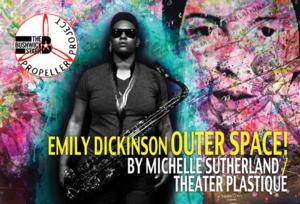 Michelle Sutherland's EMILY DICKINSON OUTER SPACE! Set for the Bushwick Starr, 9/4-6
