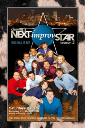 DENVER'S NEXT IMPROV STAR - Season 5 Set for Bovine Metropolis Theater, Now thru 5/17
