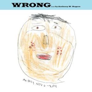 ANTHONY W. ROGERS Announces Sophomore Album 'Wrong'