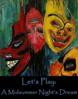 The Onomatopoeia Theatre Company Presents LET'S PLAY: A MIDSUMMER NIGHT'S DREAM, 7/31-8/23