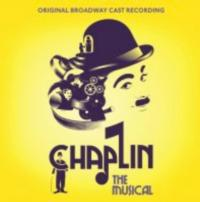 Masterworks to Release CHAPLIN Cast Album Digitally 12/4, CD 1/8