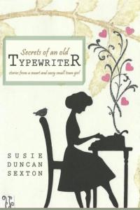 Open Books Releases Print Edition of Susie Duncan Sexton's SECRETS OF AN OLD TYPEWRITER