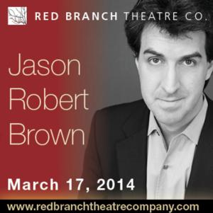 Tony-Winning Composer Jason Robert Brown Set for Red Branch Theatre Company's Benefit Concert, 3/17