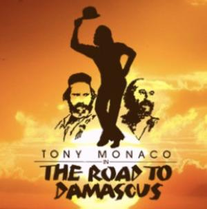 Tony Monaco's THE ROAD TO DAMASCUS Begins 4/4 at Little Victory Theatre