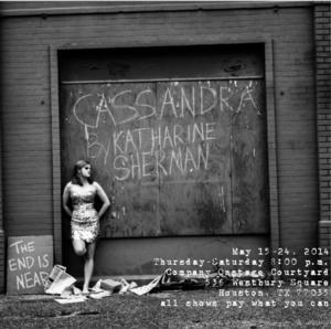 Mildred's Umbrella Presents CASSANDRA, Now thru 5/24