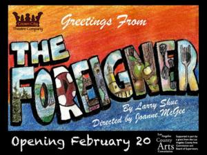 Crown City Theatre Presents THE FOREIGNER, Now thru 4/27