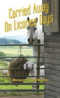 Margaret McMaster Releases CARRIED AWAY ON LICORICE DAYS