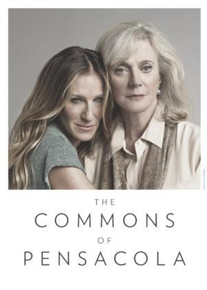 MTC's THE COMMONS OF PENSACOLA with Blythe Danner & Sarah Jessica Parker Begins Performances Tonight