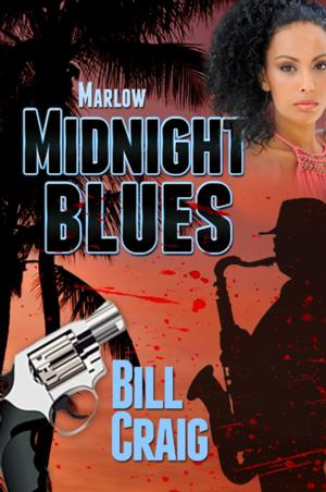 MARLOW: MIDNIGHT BLUES by Bill Craig is Now Available