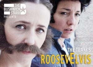 The TEAM's ROOSEVELVIS Opens Tomorrow
