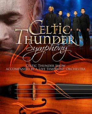 Celtic Thunder with Symphony Orchestra Set for Van Wezel, 11/20