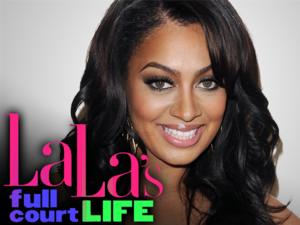 VH1's HOLLYWOOD EXES, LA LA'S FULL COURT LIFE Return 5/7