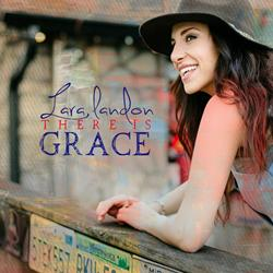 Singer-Songwriter Lara Landon to Release New Album 'There Is Grace', 9/9