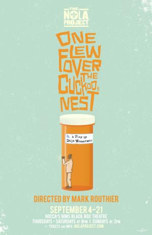 The NOLA Project Presents ONE FLEW OVER THE CUCKOO'S NEST, Now thru 9/21