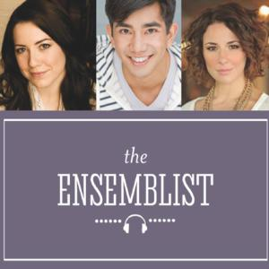 Aaron Albano, Vicki Noon & Sarrah Strimmel Talk 'Out of Town Tryouts' on THE ENSEMBLIST Podcast